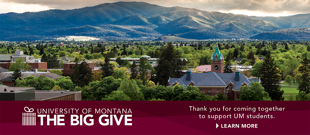 UM campus in spring. Text reads: University of Montana. The Big Give. Thank you for coming together to support UM students.